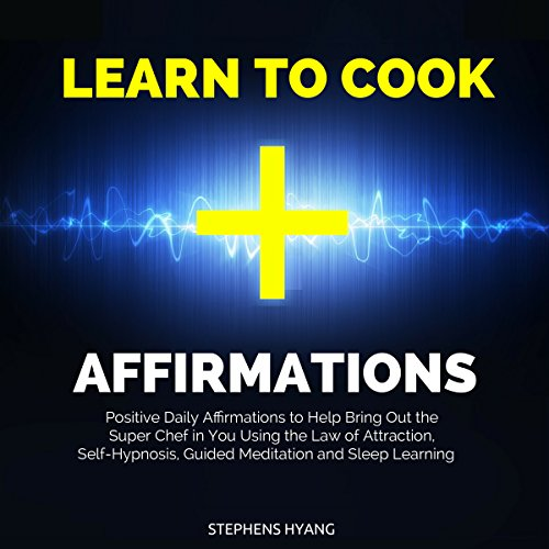 Learn to Cook Affirmations audiobook cover art
