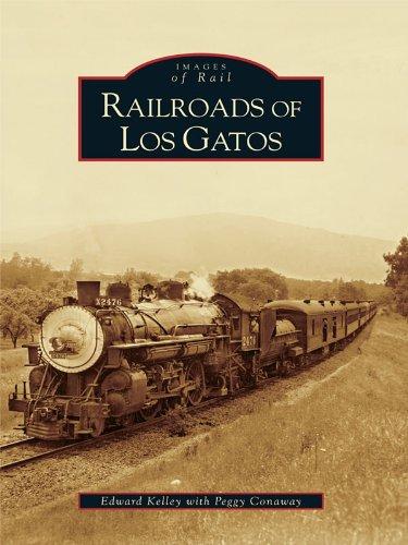 Railroads of Los Gatos (Images of Rail) (English Edition)