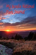 My Acadia National Park Journal: To Commemorate the Centennial of the National Park Service 1916-2016 (National Park Journals) (Volume 9)