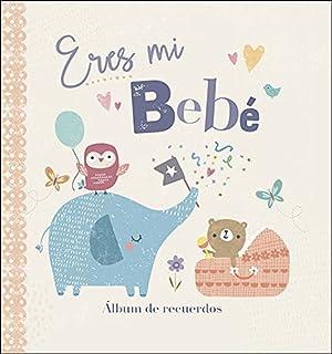 Eres mi bebé: Álbum de recuerdos (Mi familia y yo