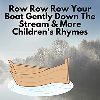 Row Row Row Your Boat Gently Down The Stream & More Children's Rhymes