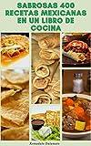 Sabrosas 400 Recetas Mexicanas En Un Libro De Cocina : Recet