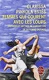 Femmes Qui Courent Avec Les Loups (Ldp Litterature) (French Edition) by Estes C. Pinkola (2001-10-17) - Livre de Poche; 0 edition (2001-10-17) - 17/10/2001