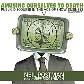 Amusing Ourselves to Death audiobook cover art