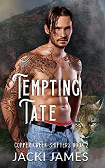Tempting Tate (Copper Creek Shifters Book 2) by [Jacki James]
