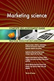 Marketing science All-Inclusive Self-Assessment - More than 660 Success Criteria, Instant Visual Insights, Comprehensive Spreadsheet Dashboard, Auto-Prioritized for Quick Results