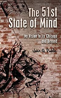 The 51st State of Mind: My Vision to fix Chicago and Beyond