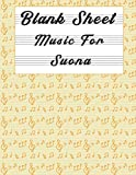 Blank Sheet Music For Suona: Music Manuscript Paper, Clefs Notebook,(8.5 x 11 IN) 120 Pages,120 full staved sheet, music sketchbook, Composition Books ... | gifts Standard for students / Professionals