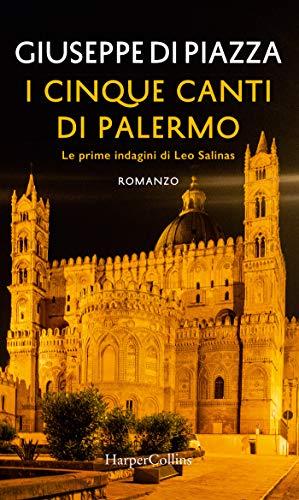 I cinque canti di Palermo: Le prime indagini di Leo Salinas