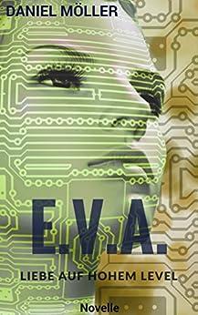 E.V.A.: Liebe auf hohem Level (German Edition) by [Daniel Möller]
