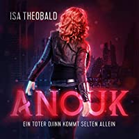 Anouk - Ein toter Djinn kommt selten allein Hörbuch