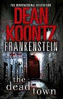 The Dead Town (Dean Koontz's Frankenstein)