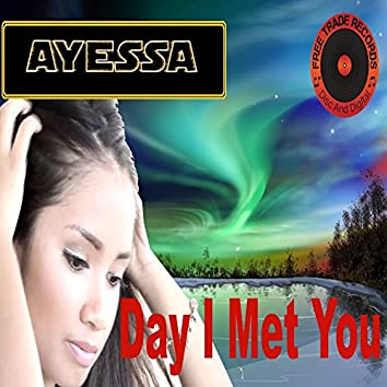 Day I Met You