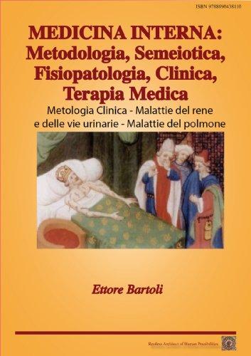 MEDICINA INTERNA: Metodologia clinica - Malattie del rene e delle vie urinarie - Malattie del polmone (MEDICINA INTERNA: Metodologia, Semeiotica, Fisiopatologia, Clinica, Terapia Medica Vol. 1)
