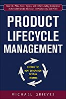 Product Lifecycle Management: Driving the Next Generation of Lean Thinking