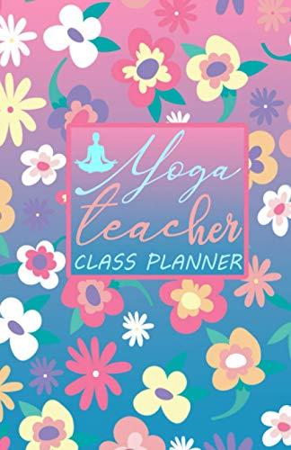 Planificador de clases para profesores de yoga: Cuaderno de secuencias de lección floral y revista para maestros para planificar las lecciones para la ... de secuenciación y el yoga experimentado.