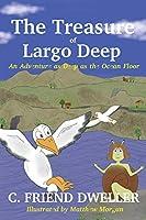 The Treasure of Largo Deep: An Adventure as Deep as the Ocean Floor