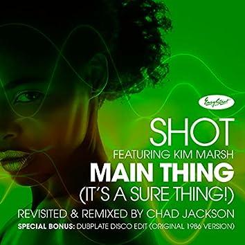 Main Thing (It's a Sure Thing!) (Chad Jackson Remixes)