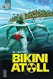 Bikini Atoll - Tome 01 (Flesh & Bones)