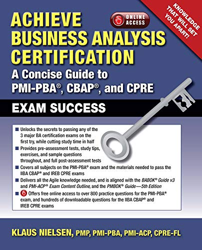 Achieve Business Analysis Certification: A Concise Guide to Pmi-Pba(r), Cbap(r) and Cpre Exam Success