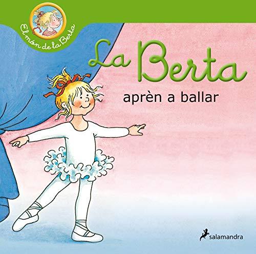 La Berta aprèn a ballar (El món de la Berta) (Catalan Edition)