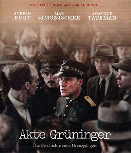 Akte Grüninger - Die Geschichte Eines Grenzgängers