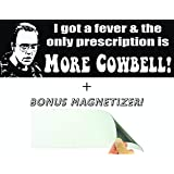 I Got a Fever & The Only Prescription Is More Cowbell おもしろバンパーステッカー & Free Magnetizer From Will Ferrell & Christopher Walkens Best of Saturday Night Live Skit.陽気なノベルティSNLデカール。