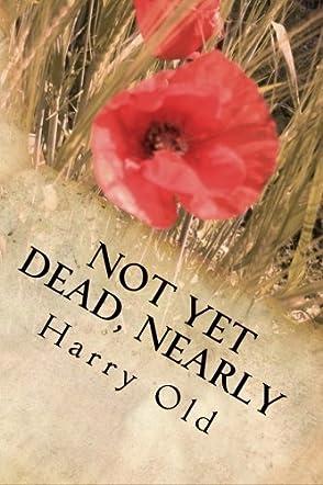 Not Yet Dead, Nearly