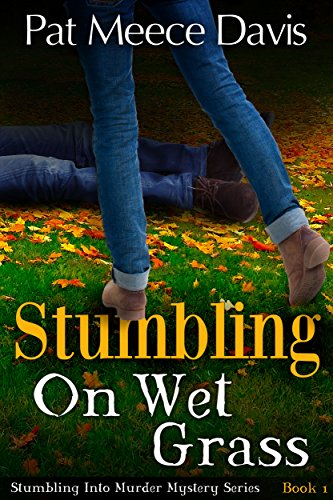 Stumbling On Wet Grass (Stumbling into Murder Mystery Series Book 1) (English Edition)