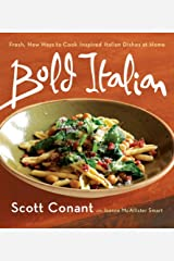 Bold Italian: Fresh New Ways to Cook Inspired Italian Dishes at Home Paperback