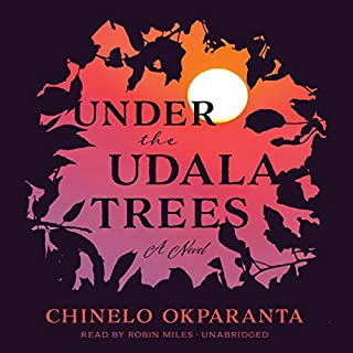 Under the Udala Trees                   By:                                                                                                                                 Chinelo Okparanta                               Narrated by:                                                                                                                                 Robin Miles                      Length: 11 hrs and 19 mins     489 ratings     Overall 4.3