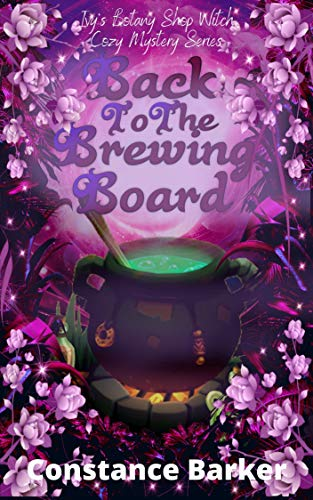 Back to the Brewing Board (Ivy's Botany Shop Witch Cozy Mystery Series Book 4) by [Constance Barker]