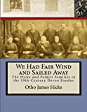 We Had Fair Wind and Sailed Away: Hicks and Palmer Families in the 19th Century Devon Exodus