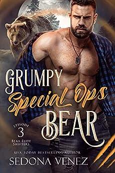 Grumpy Special Ops Bear: Episode 3 (Bear Elite Shifters) by [Sedona Venez]