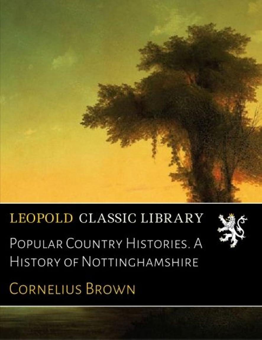 驚いた気を散らす適合しましたPopular Country Histories. A History of Nottinghamshire