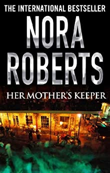 Her Mother's Keeper by [Nora Roberts]
