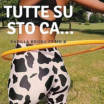 Tutte Su Sto Ca... (Prod. Mr B)