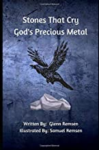 Stones That Cry: God's Precious Metal