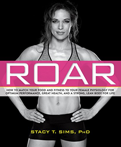 ROAR: How to Match Your Food and Fitness to Your Unique Female...