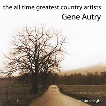 The All Time Greatest Country Artists-Gene Autry-Vol. 8