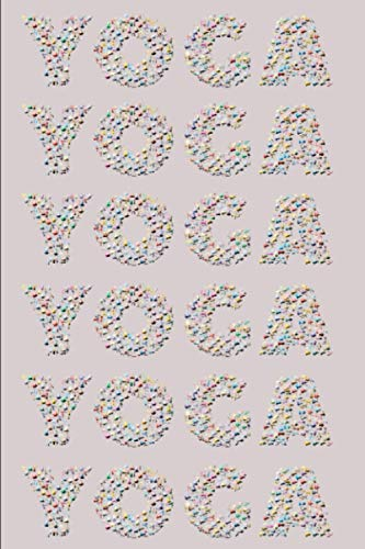 Yoga Journal: Yoga Journal Notebook A Yoga Log Book | Yoga Journal Planner for Beginners Adults | Yoga Notebook for People Who Like to Track their ... Women Men Her Friend Female Kids Yoga Teacher