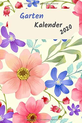 Garten Kalender 2020 mit Pflanzzeiten und Beetplanung: Wochenkalendarium mit Platz zum eintragen von Aussaat und Erntezeiten, Übersicht mit allen ... für biodynamisches gärtnern. Permakultur