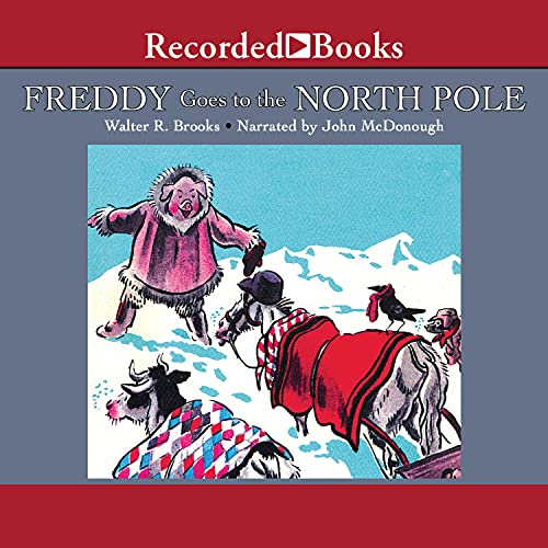 Freddy Goes to the North Pole Audiobook By Walter Brooks cover art