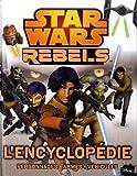 Star Wars Rebels, l'encyclopédie de Adam Bray (22 avril 2015) Broché - 22/04/2015