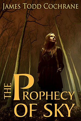 The Prophecy of Sky: Based on the character Sky from the Max and the Gatekeeper Series