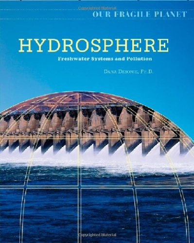 Hydrosphere: Freshwater Systems and Pollution (Our Fragile Planet)