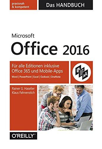 Microsoft Office 2016 - Das Handbuch: Für alle Editionen inkl. Office 365 und Mobile-Apps