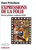 Expressions de la folie - Dessins, peintures, sculptures d'asile