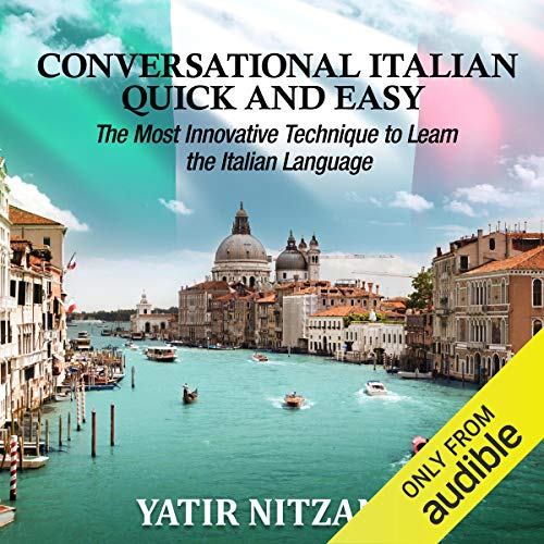 Conversational Italian Quick and Easy Audiobook By Yatir Nitzany cover art