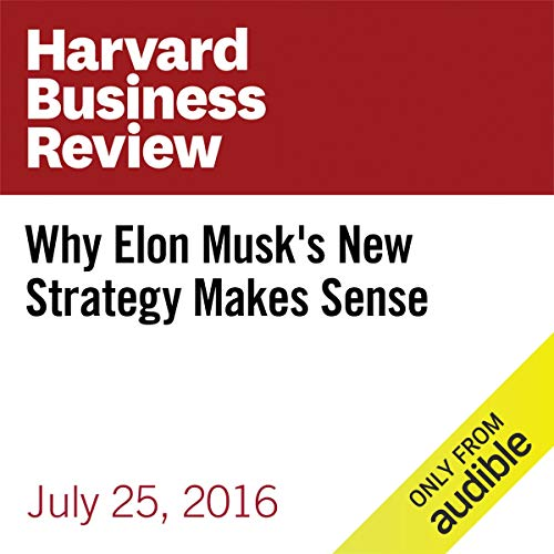Why Elon Musk's New Strategy Makes Sense audiobook cover art